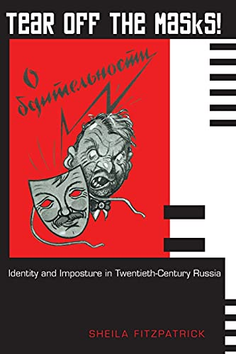 Tear Off the Masks!: Identity and Imposture in Twentieth-Century Russia (0691122458) by Sheila Fitzpatrick