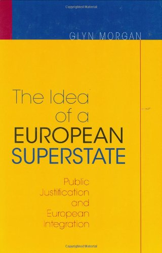 9780691122465: The Idea of a European Superstate: Public Justification and European Integration