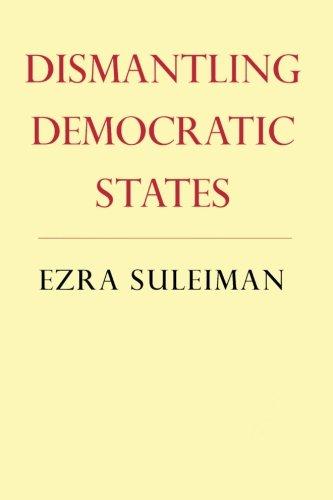9780691122519: Dismantling Democratic States (Princeton Studies in American Politics (Paperback))
