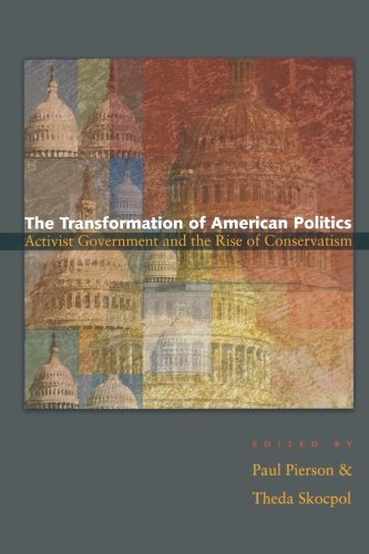 9780691122588: The Transformation of American Politics: Activist Government and the Rise of Conservatism (Princeton Studies in American Politics: Historical, International, and Comparative Perspectives)