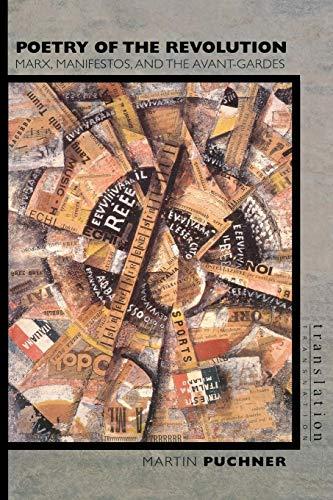9780691122601: Poetry of the Revolution: Marx, Manifestos, And The Avant-Gardes (Translation/Transnation)