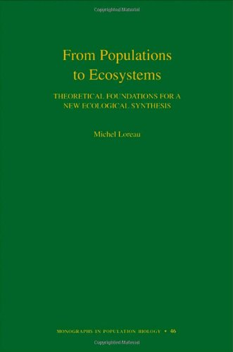 9780691122694: From Populations to Ecosystems: Theoretical Foundations for a New Ecological Synthesis