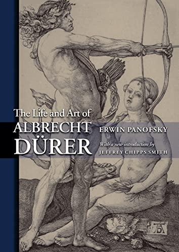 The Life and Art of Albrecht Dürer (Princeton Classic Editions): Panofsky, Erwin