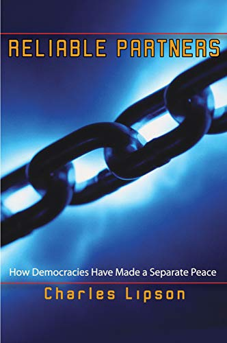 9780691122779: Reliable Partners: How Democracies Have Made a Separate Peace