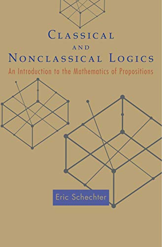 9780691122793: Classical and Nonclassical Logics: An Introduction to the Mathematics of Propositions