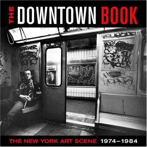9780691122861: The Downtown Book: The New York Art Scene 1974-1984