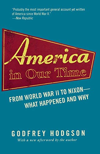9780691122885: America in Our Time: From World War II to Nixon--What Happened and Why