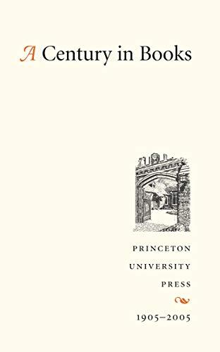 A Century in Books: Princeton University Press,: Princeton University Press