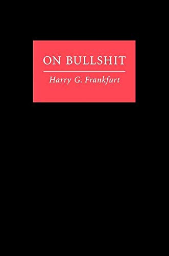On Bullshit: Frankfurt, Harry G.