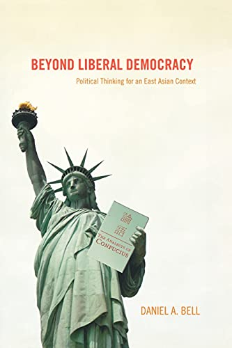 9780691123080: Beyond Liberal Democracy: Political Thinking for an East Asian Context