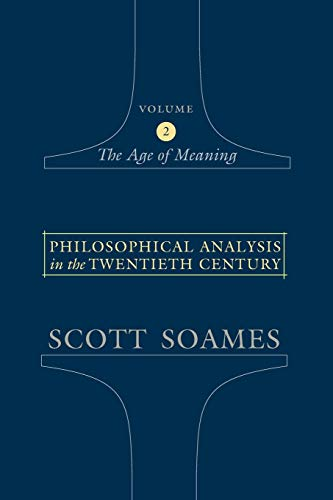 9780691123127: Philosophical Analysis in the Twentieth Century, Volume 2: The Age of Meaning: The Age of Meaning v. 2