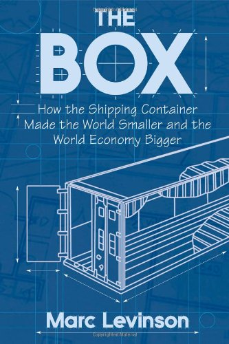9780691123240: The Box: How the Shipping Container Made the World Smaller and the World Economy Bigger