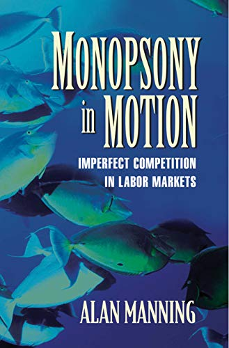 Monopsony in Motion: Imperfect Competition in Labor Markets (Paperback): Alan Manning