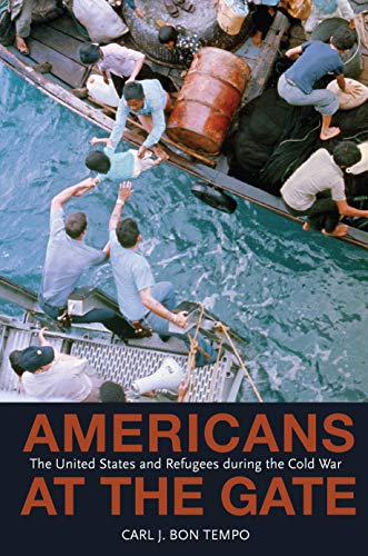 9780691123325: Americans at the Gate: The United States and Refugees during the Cold War (Politics and Society in Modern America)
