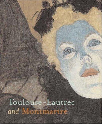 9780691123370: Toulouse-Lautrec and Montmartre