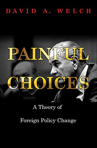 9780691123400: Painful Choices: A Theory of Foreign Policy Change