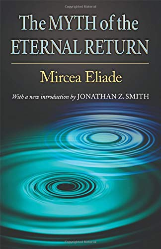 9780691123509: The Myth Of The Eternal Return: Cosmos And History