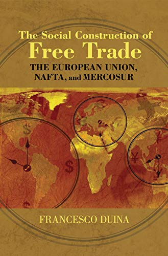 9780691123530: The Social Construction of Free Trade: The European Union, NAFTA, and Mercosur