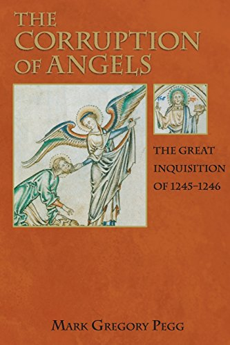 9780691123714: The Corruption of Angels: The Great Inquisition of 1245-1246