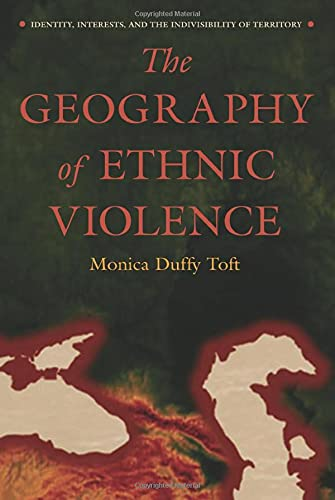 9780691123837: The Geography of Ethnic Violence: Identity, Interests, And the Indivisibility of Territory