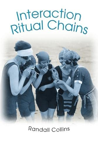 9780691123899: Interaction Ritual Chains (Princeton Studies in Cultural Sociology)