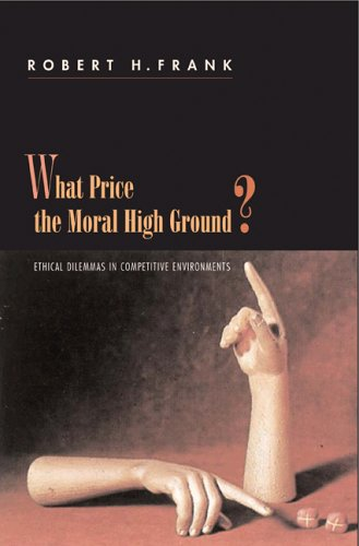 9780691124018: What Price the Moral High Ground?: How to Succeed without Selling Your Soul