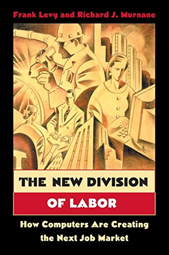9780691124025: The New Division of Labor: How Computers Are Creating the Next Job Market