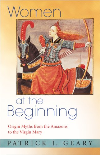 9780691124094: Women at the Beginning: Origin Myths from the Amazons to the Virgin Mary