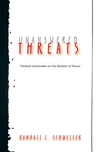 9780691124254: Unanswered Threats: Political Constraints on the Balance of Power (Princeton Studies in International History and Politics)