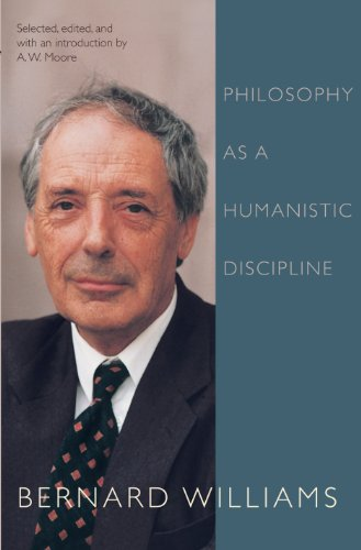 Philosophy as a Humanistic Discipline: Williams, Bernard