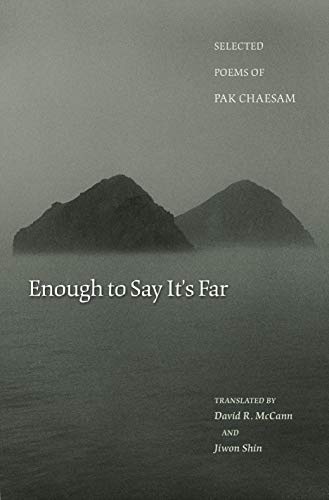 Enough to Say It's Far: Selected Poems of Pak Chaesam (Lockert Library of Poetry in Translation...