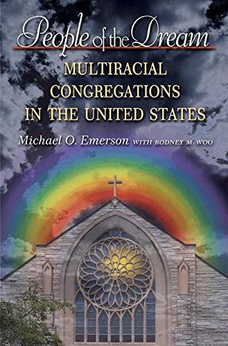 People of the Dream: Multiracial Congregations in the United States: Emerson, Michael O.