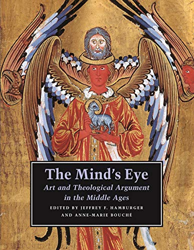 9780691124759: The Mind's Eye: Art and Theological Argument in the Middle Ages (Publications of the Department of Art and Archaeology, Princeton University)