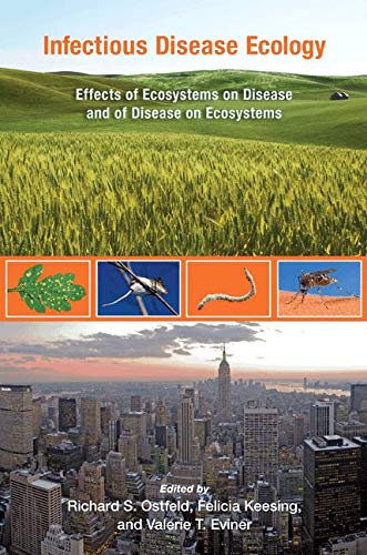 9780691124841: Infectious Disease Ecology: Effects of Ecosystems on Disease and of Disease on Ecosystems
