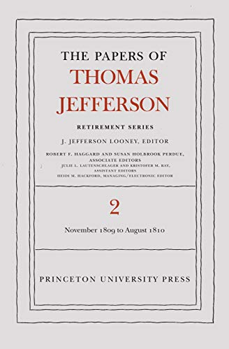 9780691124902: The Papers of Thomas Jefferson, Retirement Series, Volume 2: 16 November 1809 to 11 August 1810