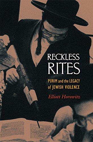 9780691124919: Reckless Rites: Purim and the Legacy of Jewish Violence (Jews, Christians, and Muslims from the Ancient to the Modern World)