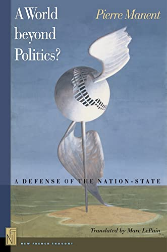 9780691125121: A World Beyond Politics?: A Defense of the Nation-state