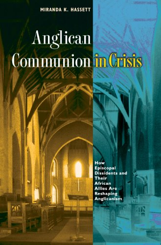 9780691125183: Anglican Communion in Crisis: How Episcopal Dissidents and Their African Allies Are Reshaping Anglicanism