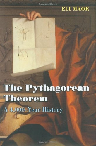 9780691125268: The Pythagorean Theorem: A 4,000-Year History (Princeton Science Library)