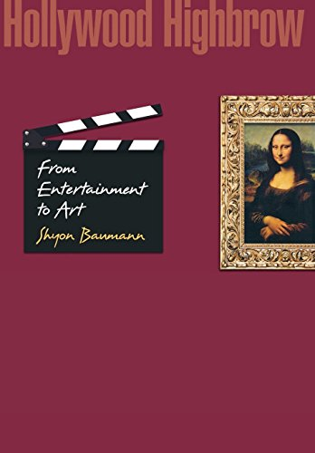 9780691125275: Hollywood Highbrow: From Entertainment to Art (Princeton Studies in Cultural Sociology)