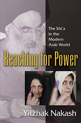 9780691125299: Reaching for Power: The Shi'a in the Modern Arab World
