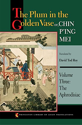 9780691125343: The Plum in the Golden Vase or, Chin P'ing Mei, Volume Three: The Aphrodisiac (Princeton Library of Asian Translations)