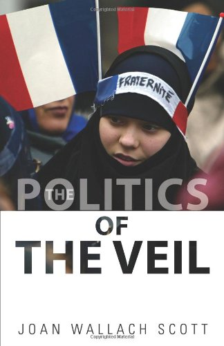 9780691125435: The Politics of the Veil (The Public Square)
