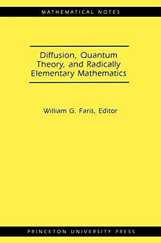 9780691125459: Diffusion, Quantum Theory, and Radically Elementary Mathematics. (MN-47) (Mathematical Notes)
