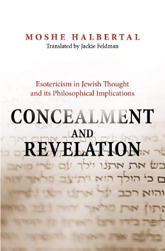 9780691125718: Concealment and Revelation: Esotericism in Jewish Thought and its Philosophical Implications