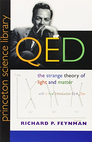 9780691125756: QED: The Strange Theory of Light and Matter (Princeton Science Library)