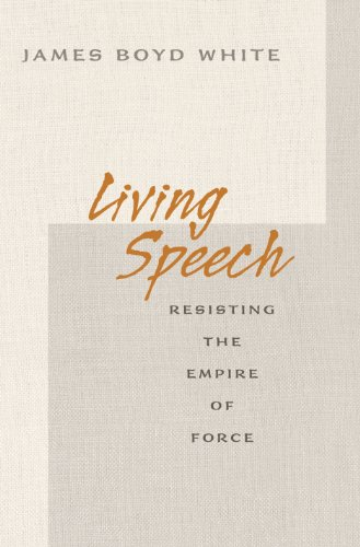 9780691125800: Living Speech: Resisting the Empire of Force