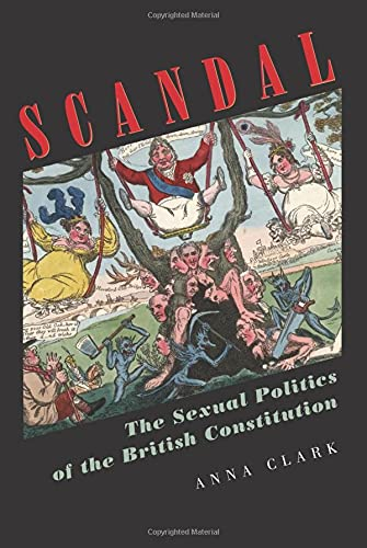9780691126012: Scandal: The Sexual Politics of the British Constitution