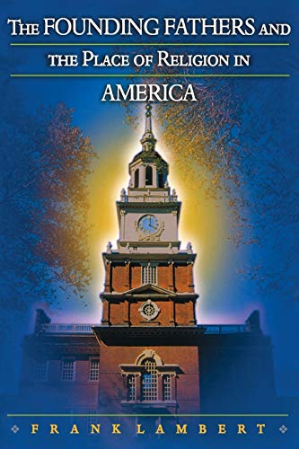 9780691126029: The Founding Fathers and the Place of Religion in America