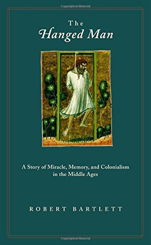 9780691126043: The Hanged Man: A Story of Miracle, Memory, and Colonialism in the Middle Ages